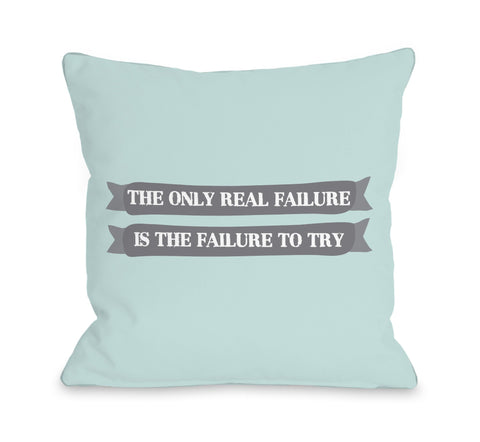 One Bella Casa Failure to Try Throw Pillow by OBC 18 X 18