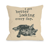 Better Looking Every Day - Tan Grey Throw Pillow by Dog is Good 18 X 18