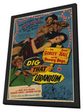 Dig that Uranium 11 x 17 Movie Poster - Style A - in Deluxe Wood Frame