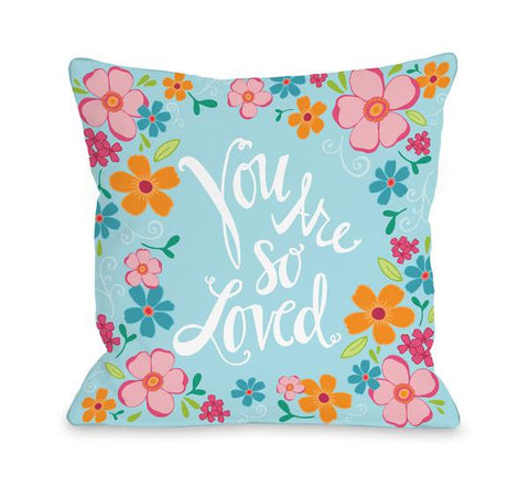 You Are So Loved Flowers - Multi Throw Pillow by Pen & Paint