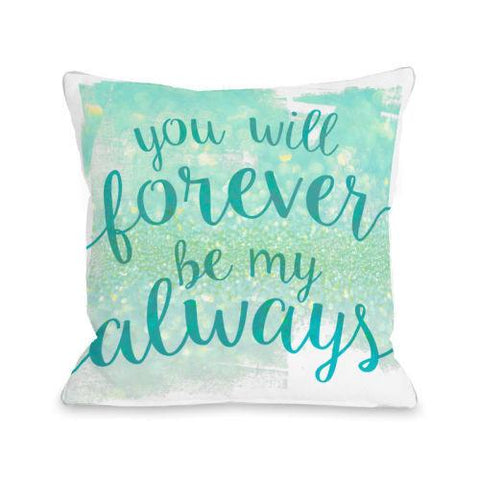 You Will Forever Be My Always Throw Pillow by OBC