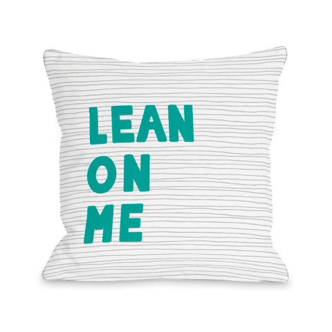 Lean On Me - Teal Throw Pillow by OBC 18 X 18