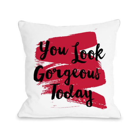 You Look Gorgeous Today Swipe Throw Pillow by OBC