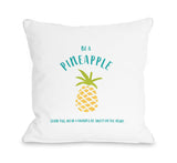 Be A Pineapple - White Throw Pillow by  18 X 18