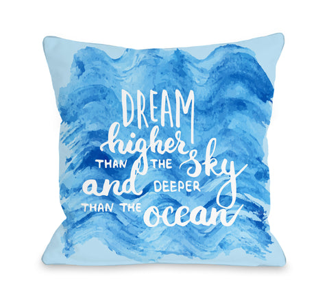 Dream Higher Than The - Sky Blue Throw Pillow by OBC 18 X 18