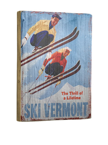 Artehouse Thrill of a Lifetime-Ski Vermont Reclaimed Wood Sign