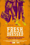 Fresh Dressed 11 x 17 Movie Poster - Style A