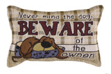 Beware Of The Owner Tapestry Pillow