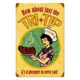 Just the Tri Tip Metal Sign Wall Decor 12 x 18