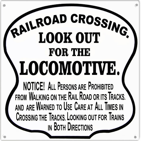 Railroad Crossing Look Out For Locomotive Sign