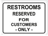 Restroom Reserved For Customers Sign 9x12