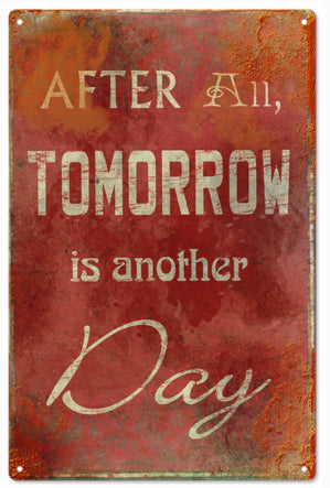 After All Tomorrow Is Another Day Sign