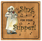 Musucal Sinf For Your Supper Sign 12x12