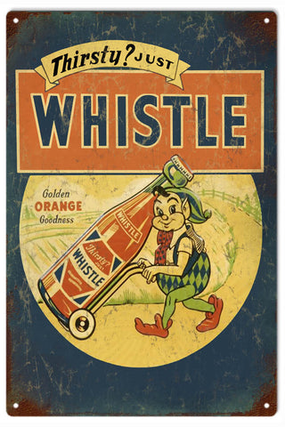Vintage Thirsty Just Whistle Sign