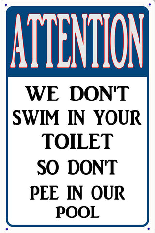 Attention Dont Pee In Our Pool Sign
