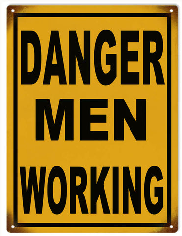 Vintage Danger Men Working Sign 9x12
