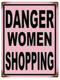 Vintage Danger Women Shopping Sign 9x12