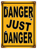 Vintage Danger Just Danger Sign 9x12