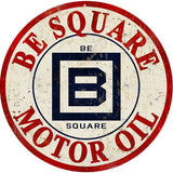 Vintage Be Square Motor Oil Sign 14 Round