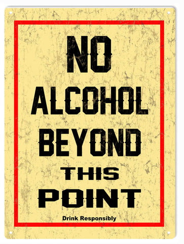 Vintage No Alcohol Beyond This Point Sign 9x12