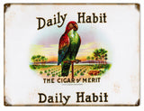 Vintage Daily Habit Cigar Sign 9x12