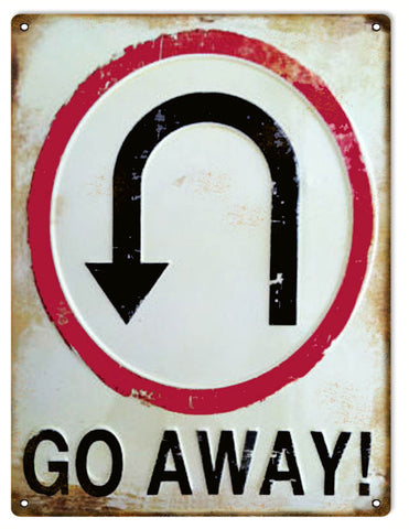 Vintage Go Away Sign 9x12