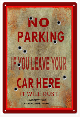 NO PARKING IT WILL RUST SIGN