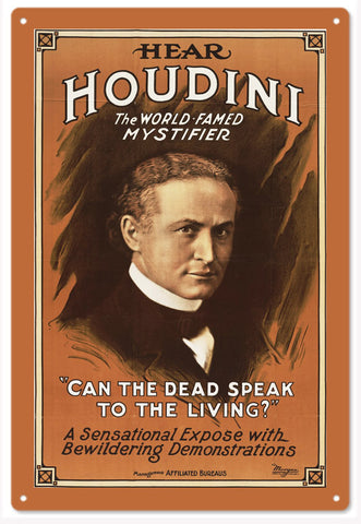 Harry Houdini Is the dead dead 12x18 sign