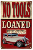 Vintage No Tools Loaned Here Sign 16x24