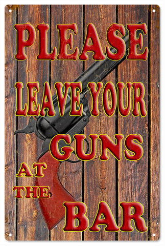 Please Leave Your Guns At The Bar Sign