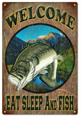 Welcome Eat Sleep And Fish Sign
