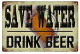 Save The Water Drink Beer Bar Sign