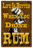 Life Is Better When You Drink Rum Bar Sign