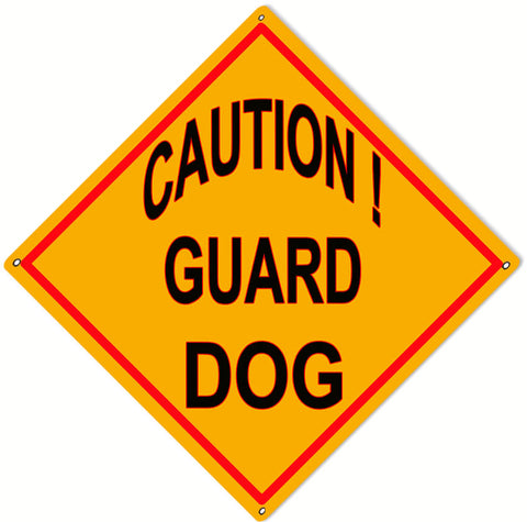 Caution Guard Dog Sign 12x12