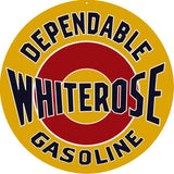 Dependable Whiterose Gasoline Sign 18 Round