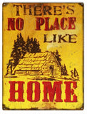 Vintage Theres No Place Like Home Sign 9x12