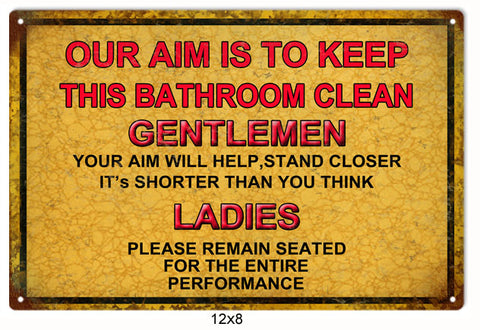 Our Aim Is To Keep This Bathroom Clean Sign 8x12