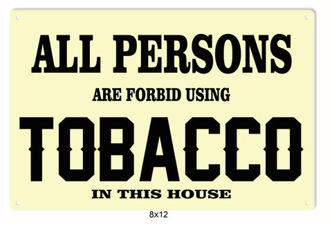 All Persons Are Forbid Tabacco Sign 8x12
