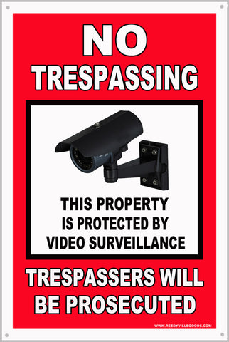 No Trespassing This Property Is Protected By Video Surveillance