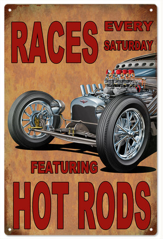 Races Every Saturday Featuring Hot Rods Sign