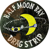 Vintage Half Moon Bay Drag Strip Sign Round 14