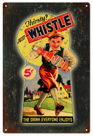Vintage Thirsty whistle Sign