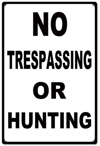 No Trespassing Or Hunting Sign