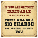 RR-129 If Your Grouchy Sign 12x12
