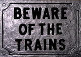 RR-40 Beware Of The Trains Railroad Sign