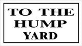 RR-56 To The hump Yard Railroad Sign