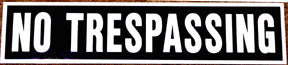 RR-64 NO TRESPASSING SIGN 4x18