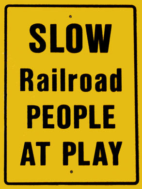 RR-65 Slow Railroad People At Play Railroad Sign