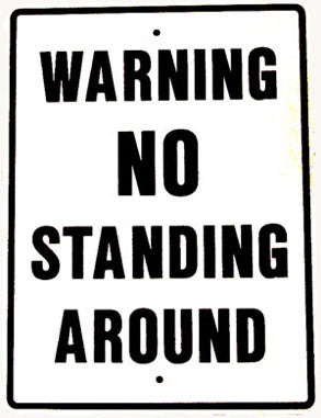 RR-66 WARNING NO STANDING AROUND SIGN