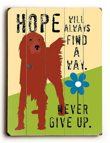 Hope will always find a way Wood Sign 12x16 Planked